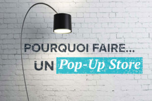 Pourquoi faire un pop up store